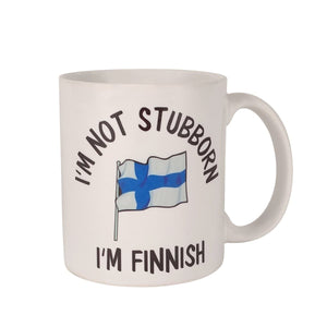 Finnish Coffee Mug - I'm Not Stubborn - I'm Finnish Fun Finnish Mugs Touch of Finland