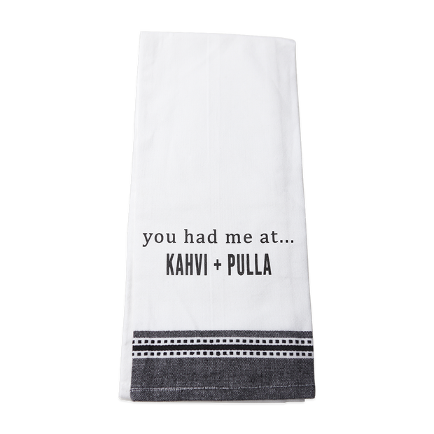 You Had Me At Kahvi & Pulla Kitchen Towel
