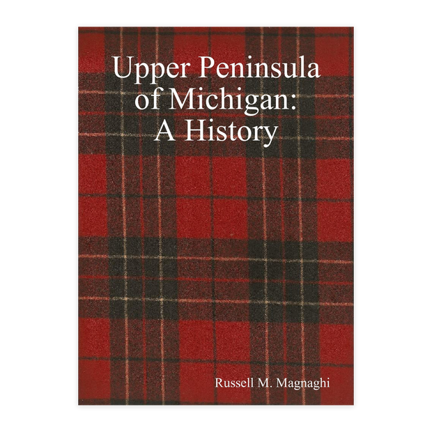 Upper Peninsula of Michigan - A History