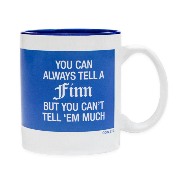 Finnish Coffee Mug - You Can Always Tell A Finn But You Can't Tell 'Em Much