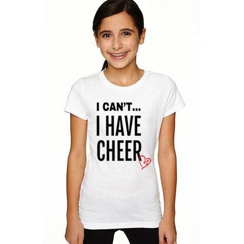 I Can't I Have Cheer - Cheer Shirt