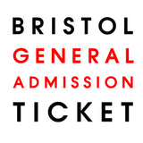 Live in Bristol // General Admission Only
