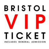 Live in Bristol // VIP + General Admission