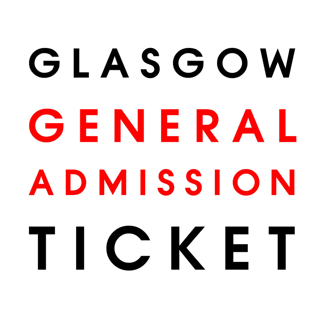 Live in Glasgow // General Admission Only