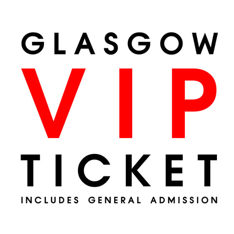 Live In Glasgow // VIP + General Admission
