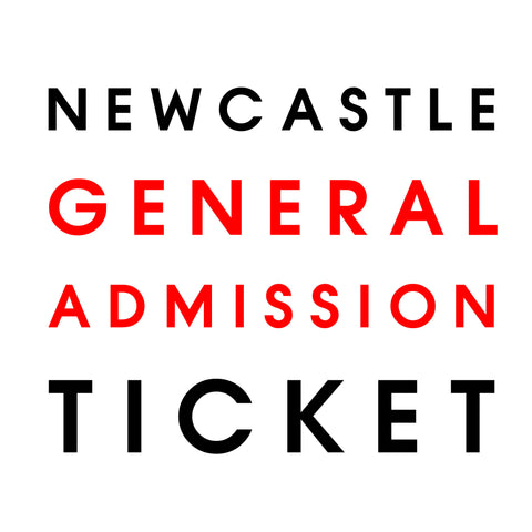 Live in Newcastle // General Admission Only