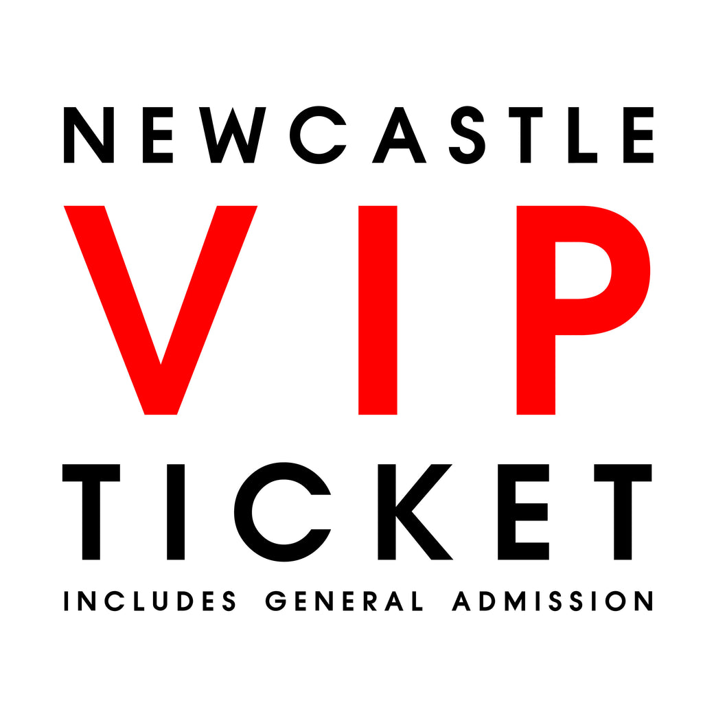 Live in Newcastle // VIP + General Admission