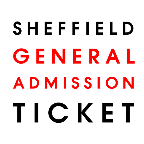 Live in Sheffield // General Admission Only