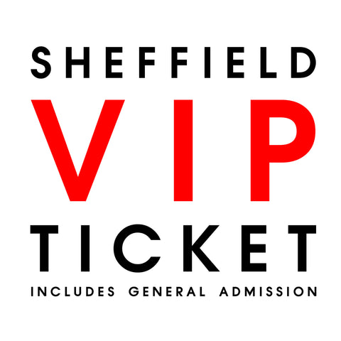 Live in Sheffield // VIP + General Admission