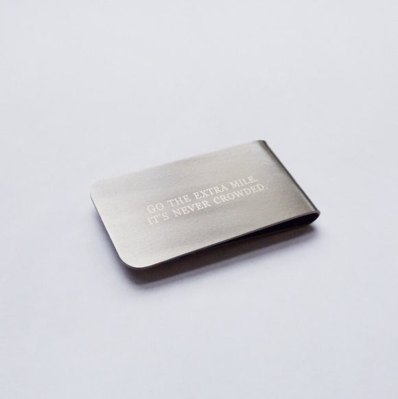 Go the extra mile, it is never crowded Money Clip