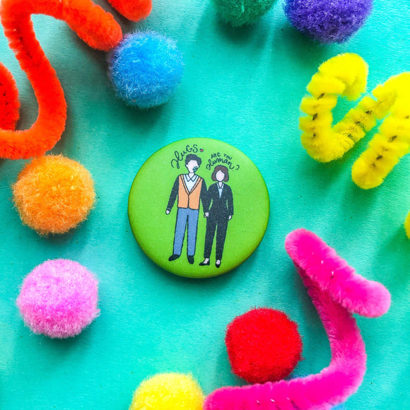 Are You Human Too Button Pin - The Craft Central