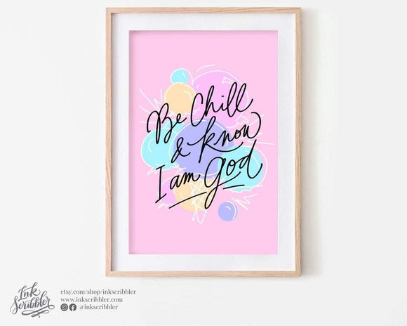 Be Chill and Know I am God Art Print - The Craft Central