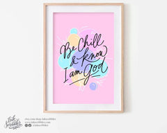 Be Chill and Know I am God Art Print
