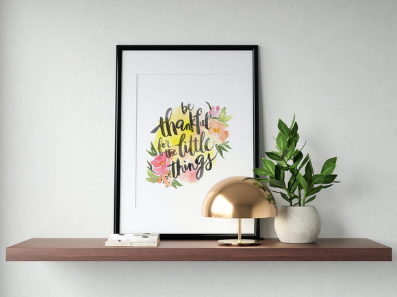 Be Thankful for the Little Things Art Print - The Craft Central