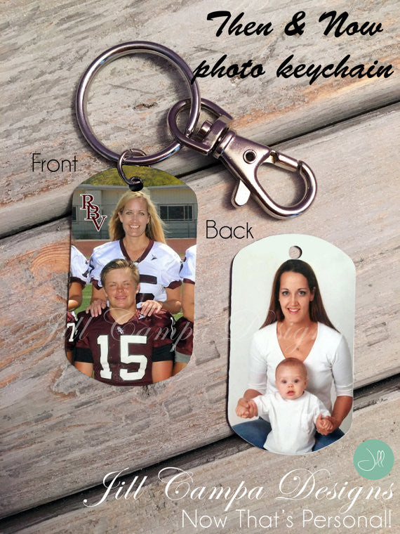 PERSONALIZED PHOTO KEY CHAIN - key tag- double-sided photo dog tag- then and now photos, football mom, Mother of the Groom, Birthday Gift for Mom, photo reenactment - Jill Campa Designs - Now That's Personal!