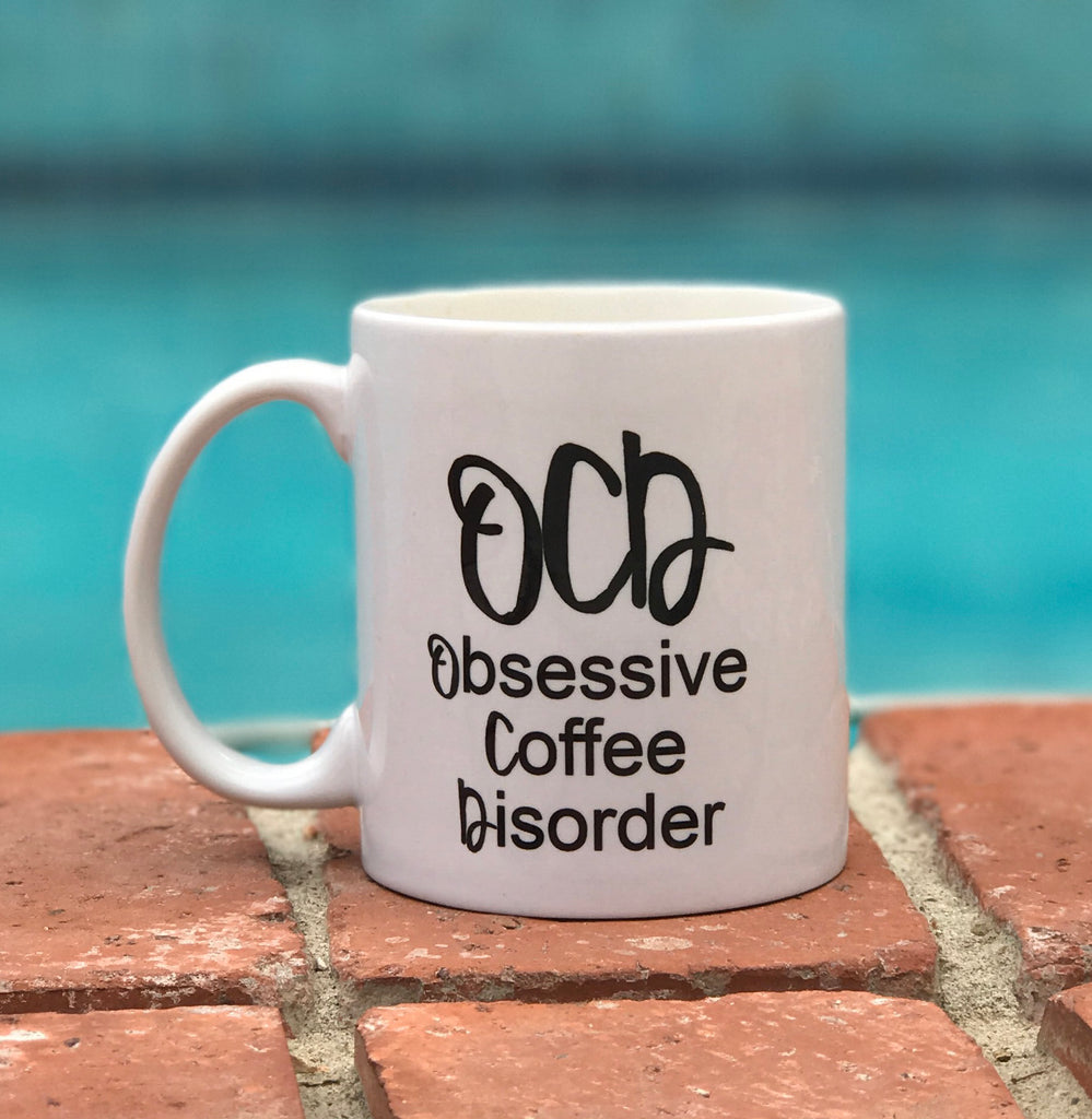 OCD coffee mug, Funny quote coffee mug