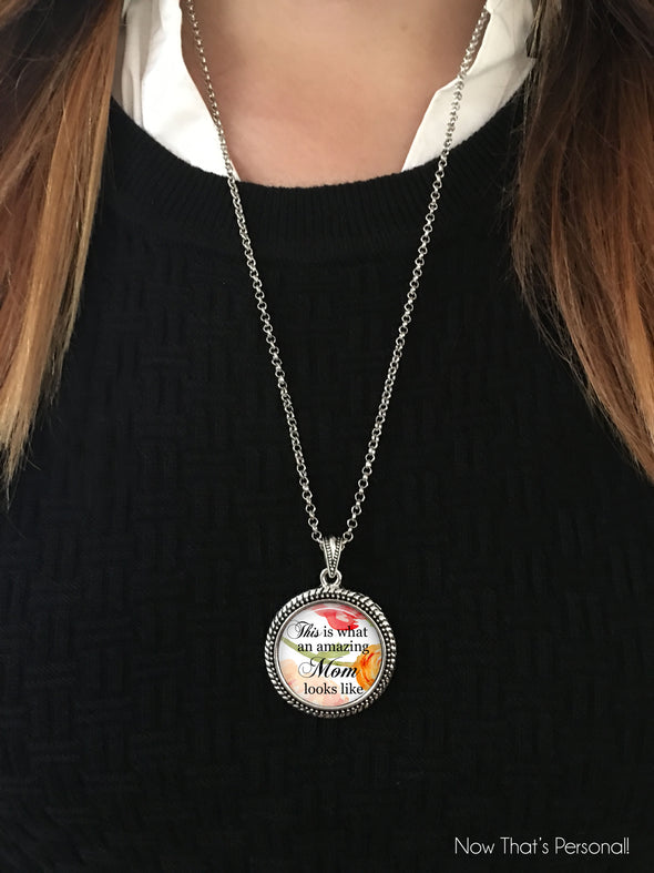 Mother's Day gift- This is what an amazing Mom looks like - Pendant necklace