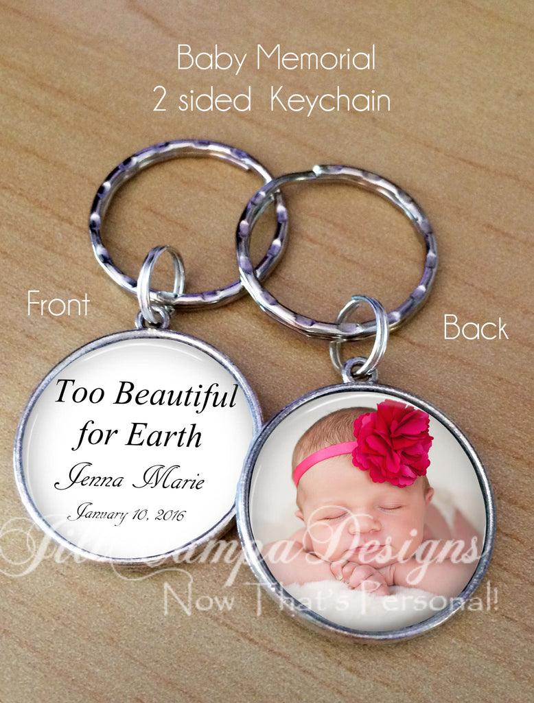 Baby Memorial keychain, photo memorial keychain, too beautiful for earth - Jill Campa Designs - Now That's Personal!