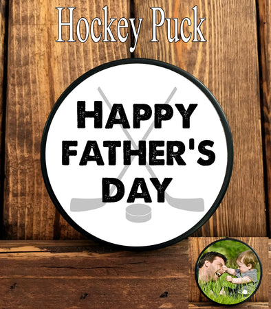 Hockey Puck - Happy Father's Day - single or double sided