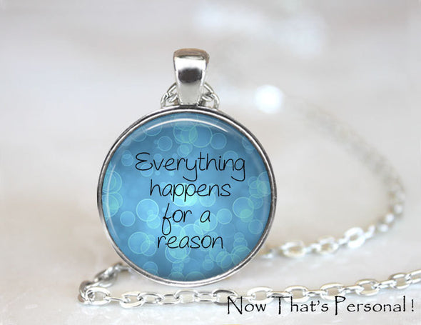 Everything happens for a reason - handcrafted pendant - Christian jewelry - Faith jewelry - Jill Campa Designs - Now That's Personal!  - 1