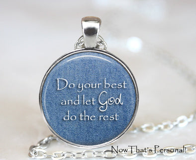Do your best and let God do the rest - Handcrafted Pendant necklace - inspirational jewelry - Religious jewelry - High School graduation - Jill Campa Designs - Now That's Personal!  - 1
