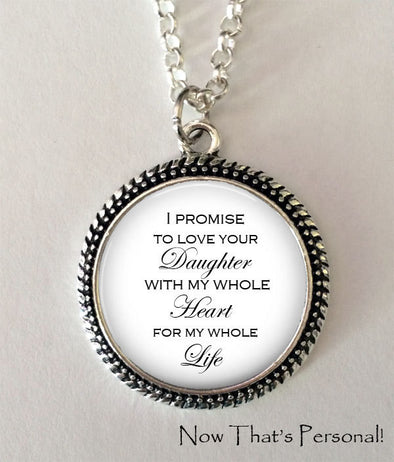 "Gift for Mother of the Bride - ""I Promise to LOVE YOUR DAUGHTER with my whole heart for my whole life"" - gift from Groom - Step Mother - Jill Campa Designs - Now That's Personal!  - 1"