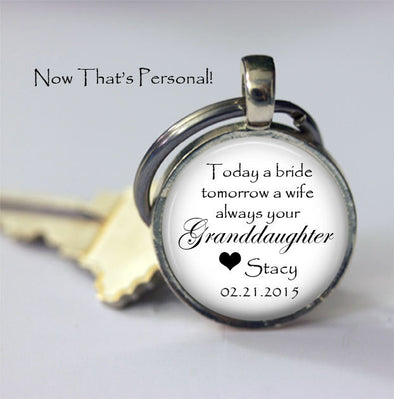 "Grandfather of the Bride - ""Today a Bride, Tomorrow a Wife, Always Your Granddaughter"" - Personalized key chain - name and date of wedding - Jill Campa Designs - Now That's Personal!"