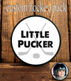 Hockey Puck - Little Pucker - single or double sided
