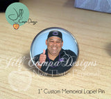 Memorial Lapel pin - In Memory of - custom photo memorial pin - Jill Campa Designs - Now That's Personal!  - 1