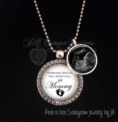 "Sonogram charm necklace - ""Someone Special will soon call me Mommy"" - Jill Campa Designs - Now That's Personal!"