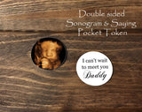 Sonogram Pocket Token - I can't wait to meet you Daddy