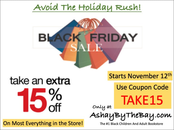 My BLACK FRIDAY Starts November 12th!  SAVE 15% Use Coupon TAKE15 till Dec. 31st!