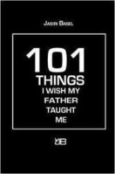 101 Things I Wish My Father Had Taught Me. at AshayByTheBay.com