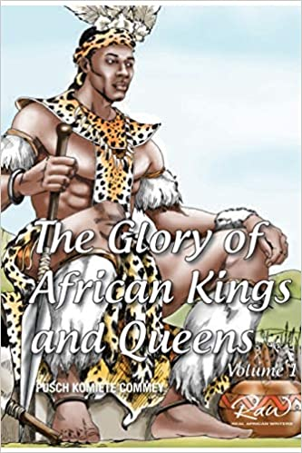 The Glory of African Kings and Queens (Real African Writers)