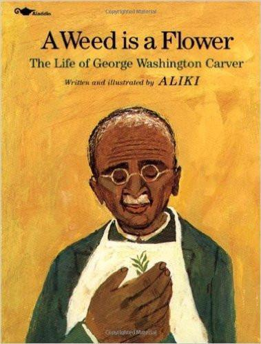A Weed Is a Flower : The Life of George Washington Carver at AshayByTheBay.com
