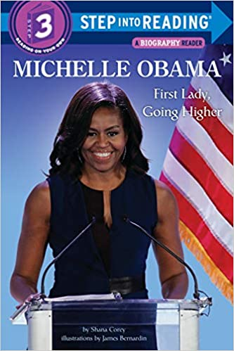 Michelle Obama: First Lady, Going Higher (Step into Reading