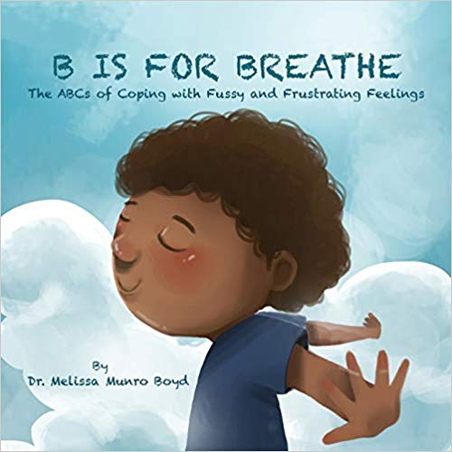 B is for Breathe: The ABCs of Coping with Fussy and Frustrating Feelings at AshayByTheBay.com