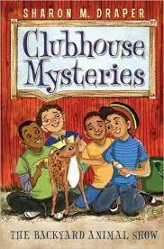 Clubhouse Mysteries #5: The Backyard Animal Show