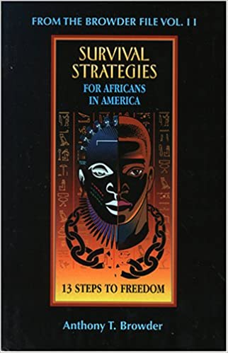 From the Browder File Vol II: Survival Strategies for Africans in America: 13 Steps to Freedom at AshayByTheBay.com
