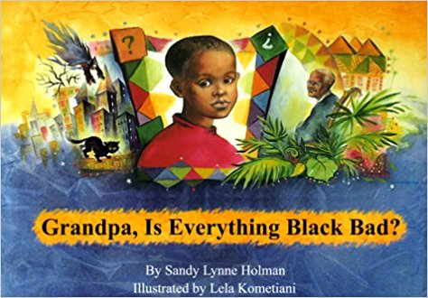 Grandpa, Is Everything Black Bad?