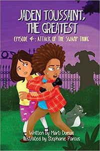Jaden Toussaint, the Greatest Episode 4: Attack of the Swamp Thing (Volume 4)