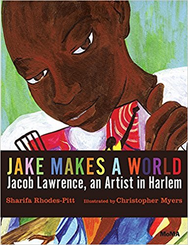 Jake Makes a World: Jacob Lawrence, A Young Artist in Harlem at AshayByTheBay.com
