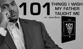 101 Things I Wish My Father Had Taught Me
