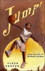 Jump!: From The Life Of Michael Jordan