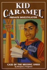 Kid Caramel: The Case of the Missing Ankh Book 1