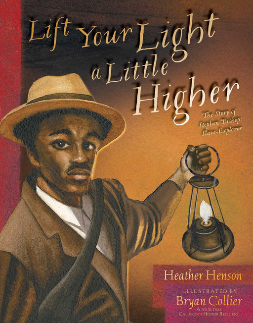 Lift Your Light a Little Higher: The Story of Stephen Bishop: Slave-Explorer only at AshayByThebay.com