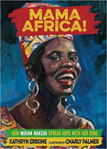 Mama Africa!: How Miriam Makeba Spread Hope with Her Songat Ashay by the Bay