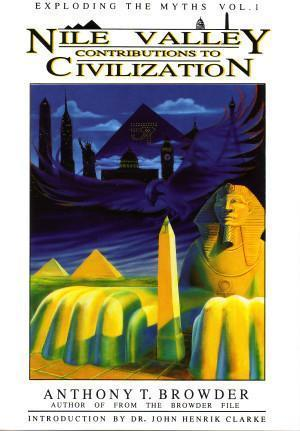 Exploding The Myths, Vol. I: Nile Valley Contributions to Civilization at AshayByTheBay.com