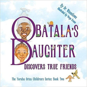 Obatala's Daughter Discovers True Friends