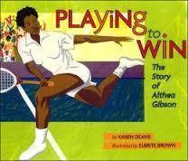 Playing To Win: The Story Of Althea Gibson